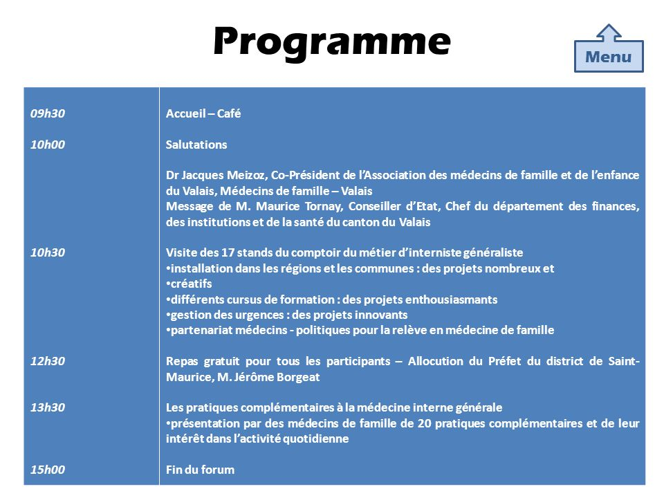 Programme Menu 09h30 10h00 10h30 12h30 13h30 15h00 Accueil – Café