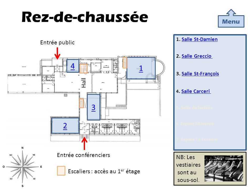 Rez-de-chaussée 1 4 3 2 Menu Entrée public Hall Entrée conférenciers