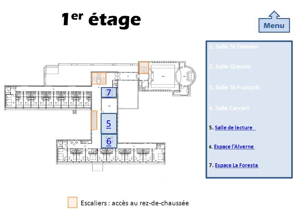 1er étage 7 5 6 Menu Escaliers : accès au rez-de-chaussée