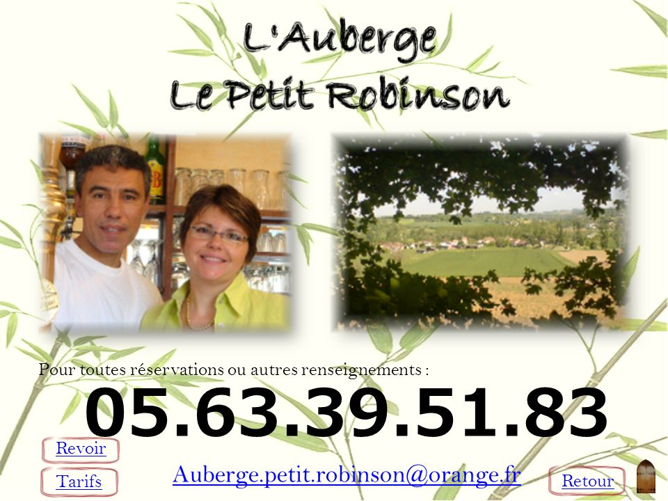 05.63.39.51.83 Auberge.petit.robinson@orange.fr