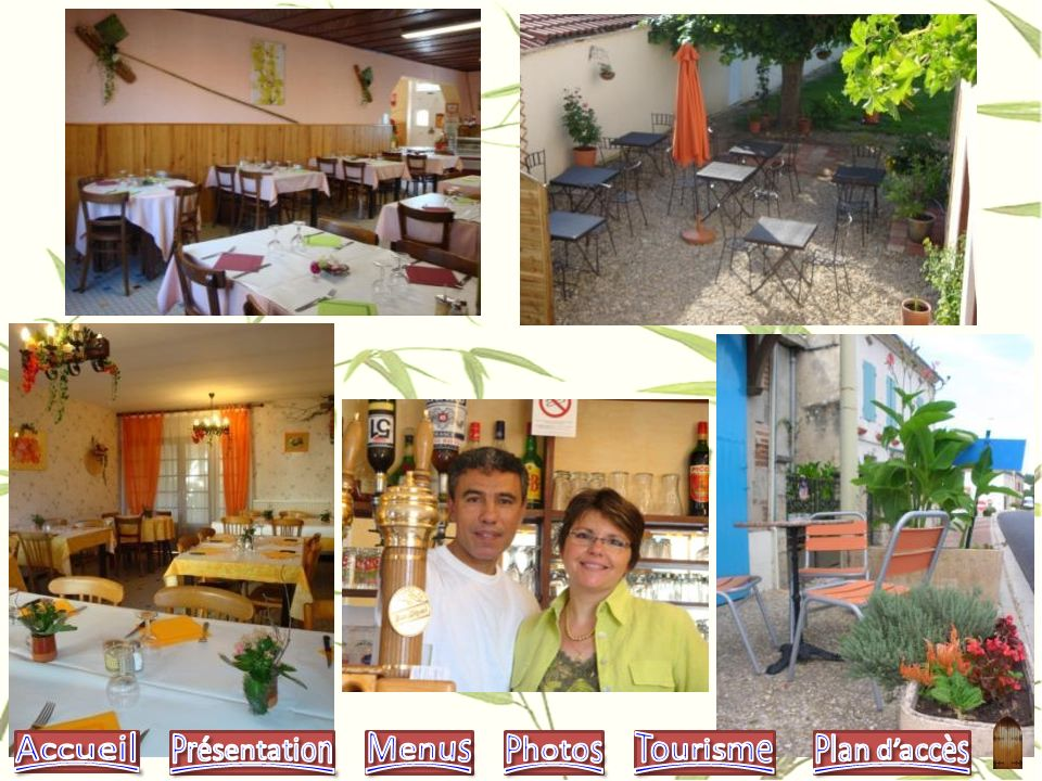 Accueil Présentation Menus Photos Tourisme Plan d'accès