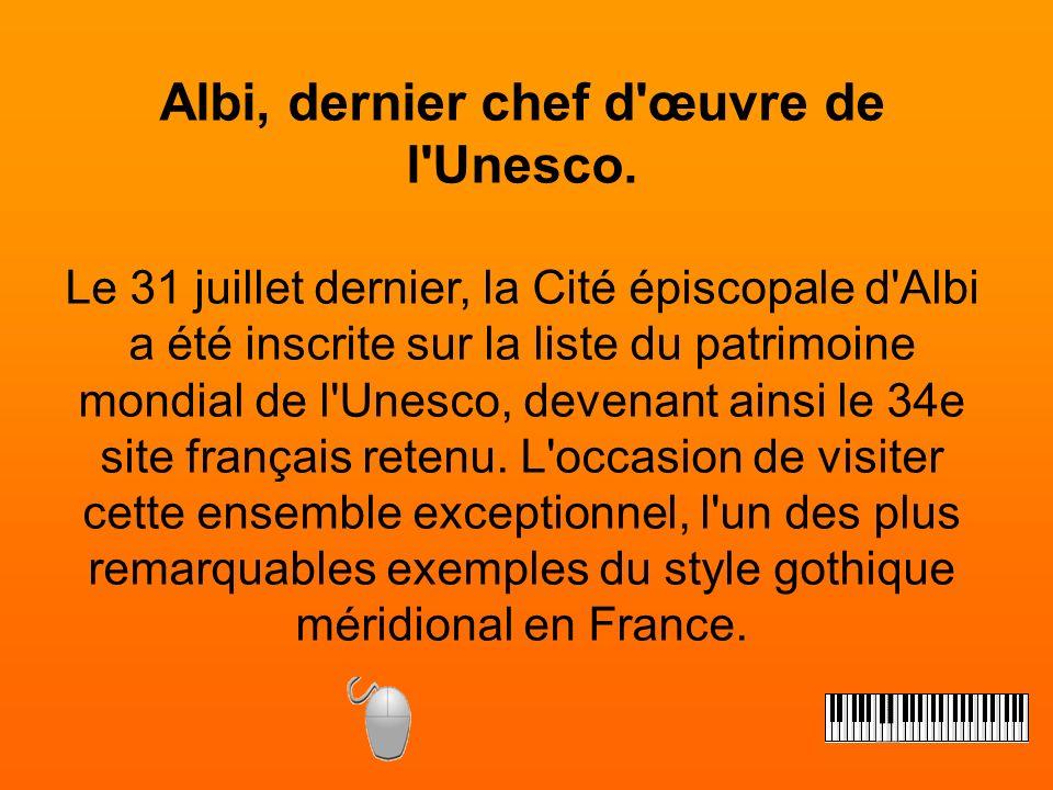 Albi, dernier chef d œuvre de l Unesco.