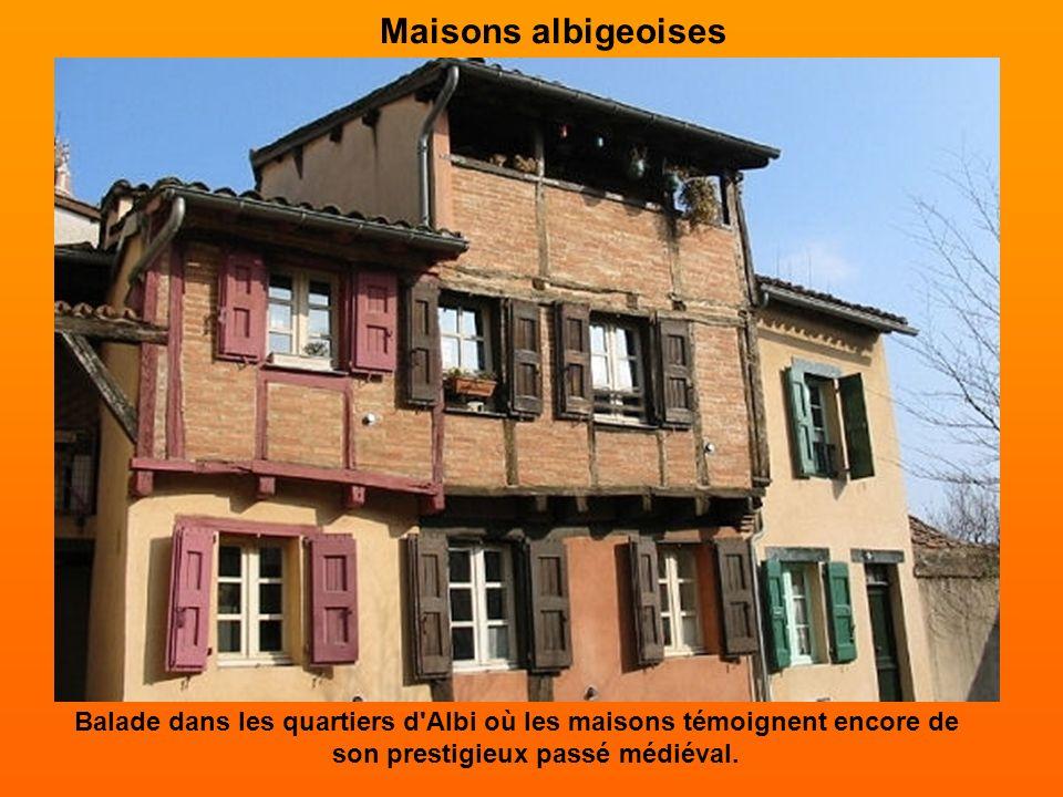 Maisons albigeoises Balade dans les quartiers d Albi où les maisons témoignent encore de son prestigieux passé médiéval.