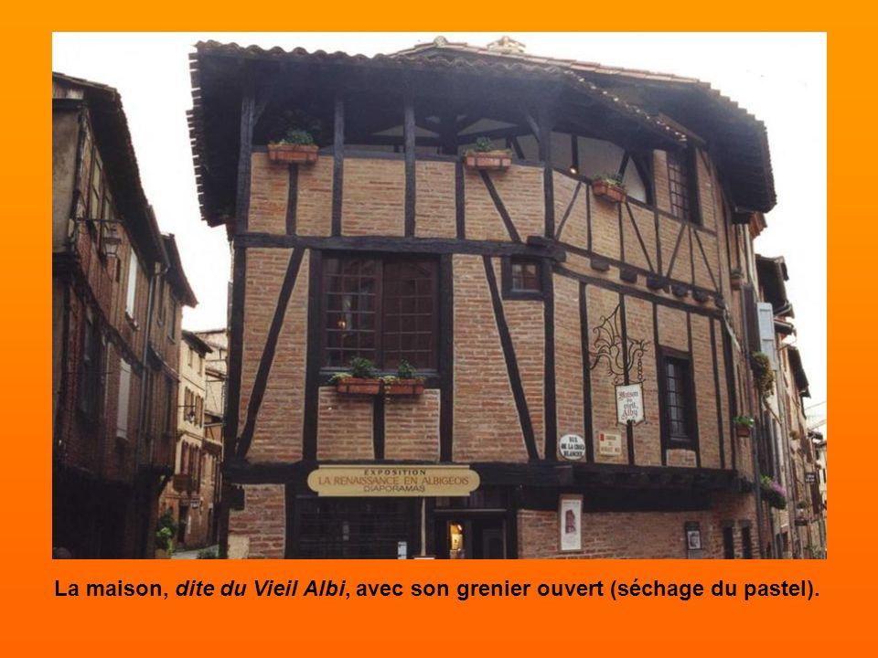 La maison, dite du Vieil Albi, avec son grenier ouvert (séchage du pastel).