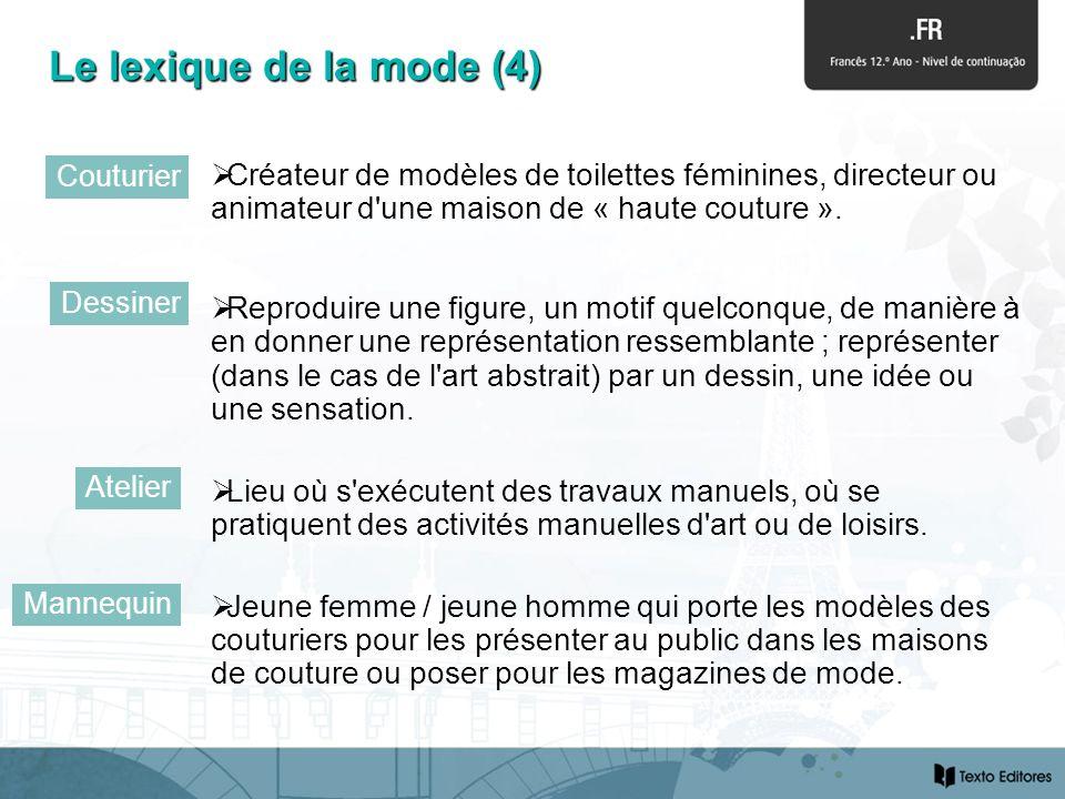 Le lexique de la mode (4) Couturier. Créateur de modèles de toilettes féminines, directeur ou animateur d une maison de « haute couture ».