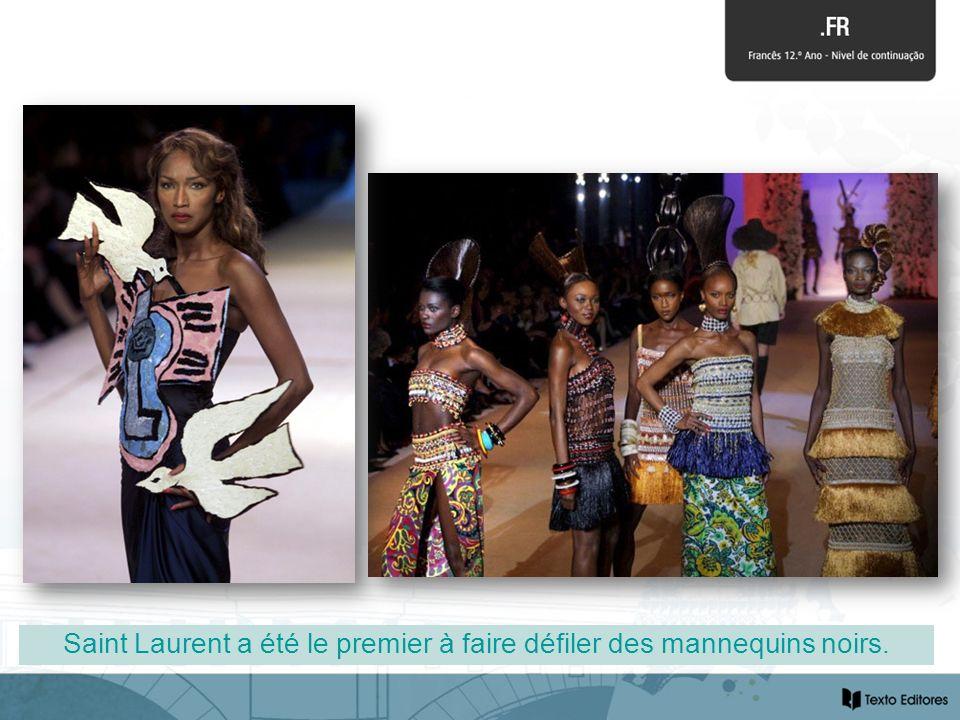 Saint Laurent a été le premier à faire défiler des mannequins noirs.