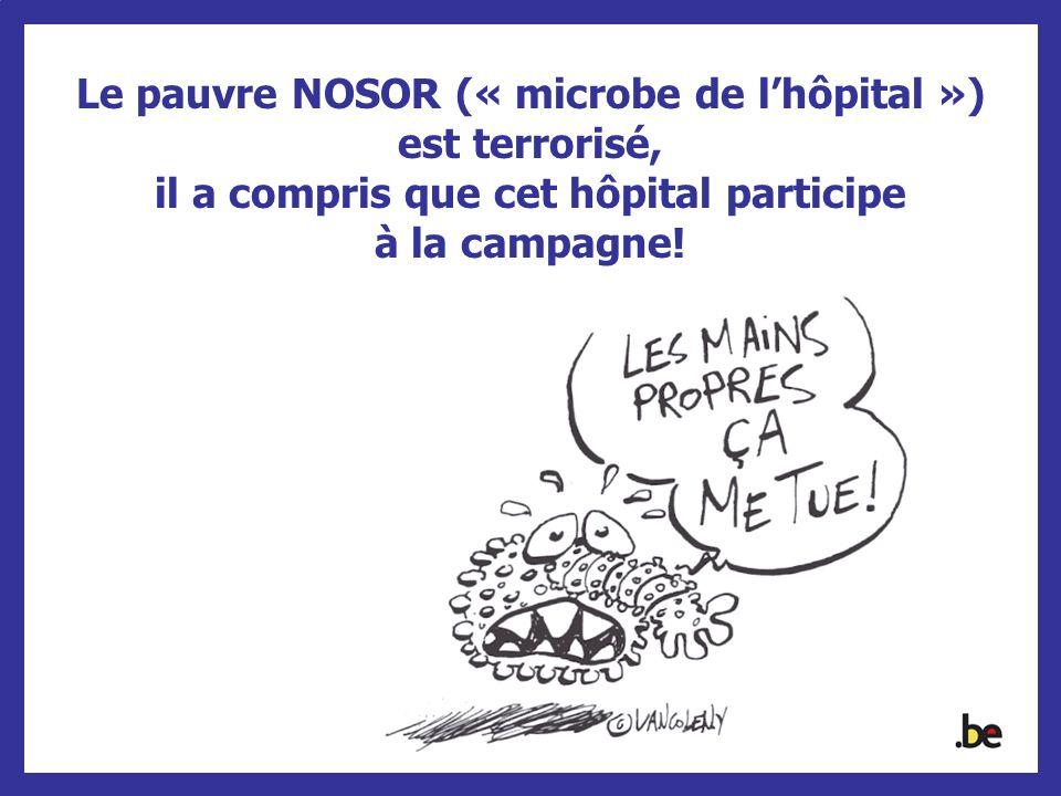 Le pauvre NOSOR (« microbe de l'hôpital ») est terrorisé,