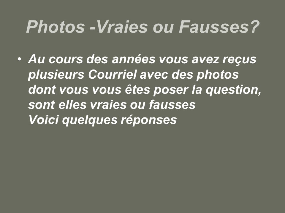 Photos -Vraies ou Fausses