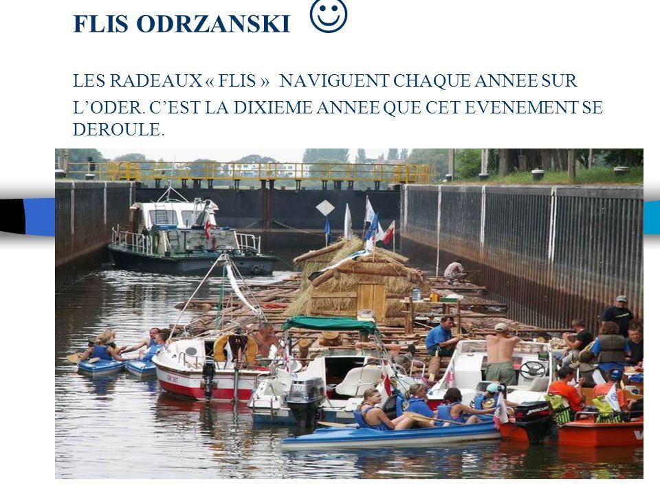 FLIS ODRZANSKI  LES RADEAUX « FLIS » NAVIGUENT CHAQUE ANNEE SUR L'ODER. C'EST LA DIXIEME ANNEE QUE CET EVENEMENT SE DEROULE.