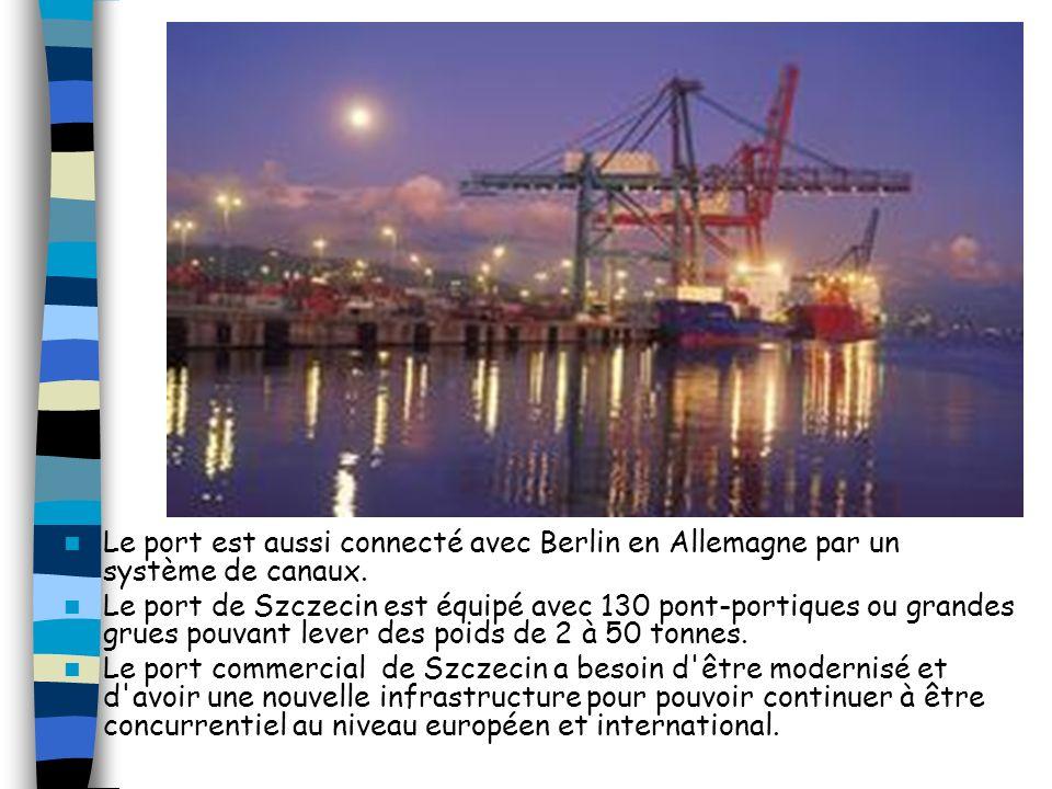 Le port est aussi connecté avec Berlin en Allemagne par un système de canaux.