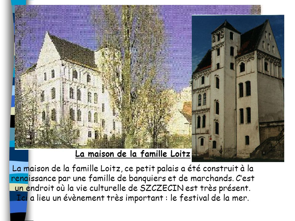 La maison de la famille Loitz