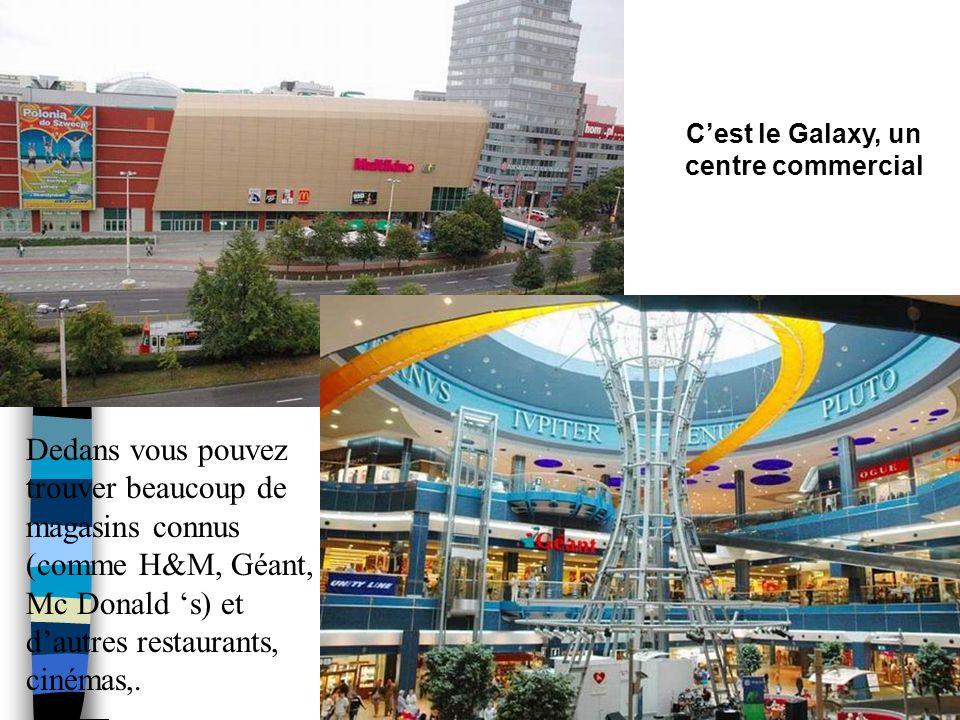 C'est le Galaxy, un centre commercial