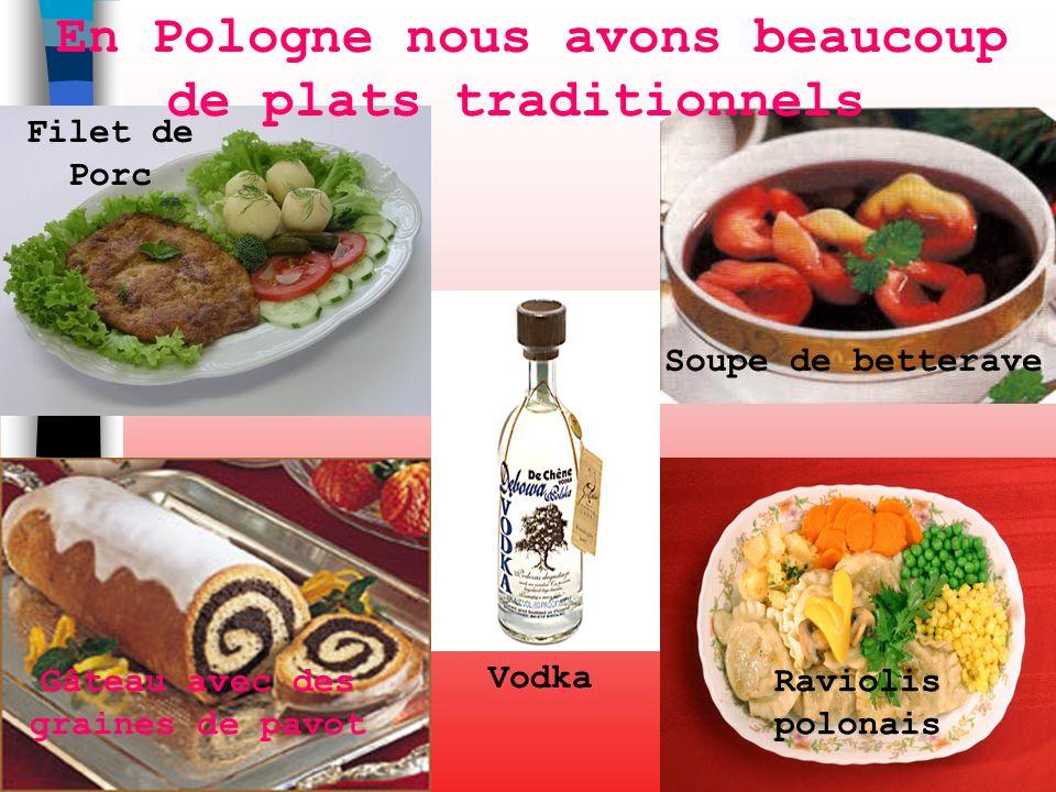 En Pologne nous avons beaucoup de plats traditionnels