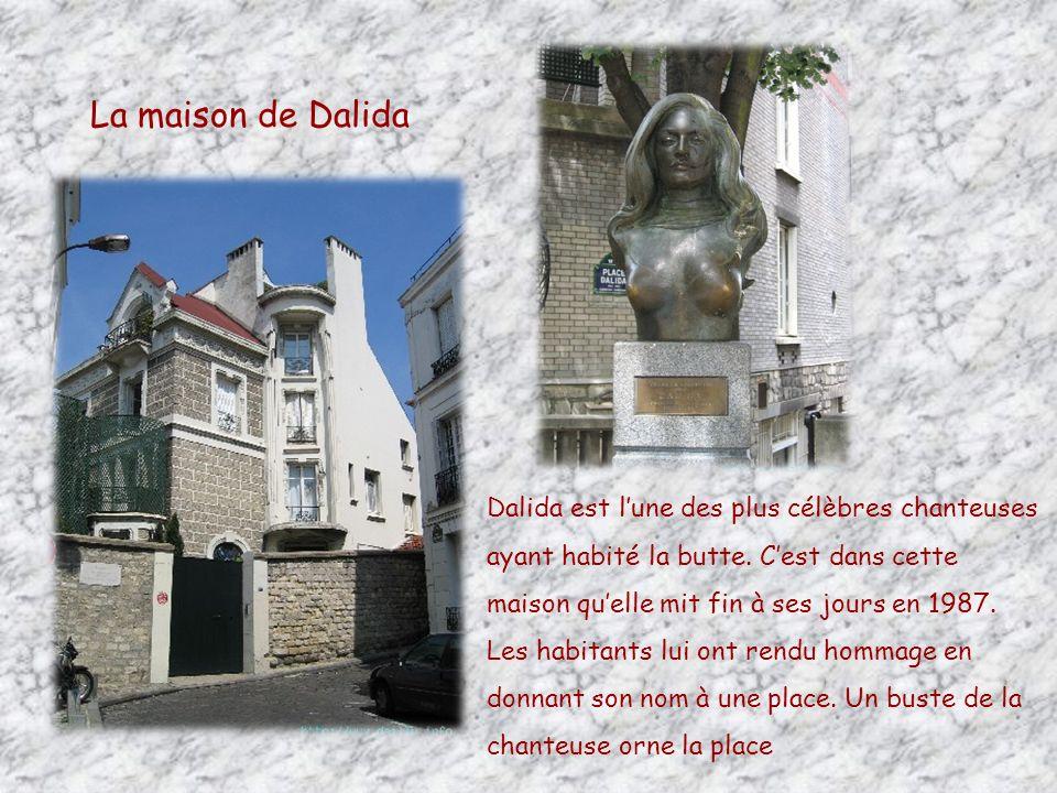 La maison de Dalida Dalida est l'une des plus célèbres chanteuses ayant habité la butte. C'est dans cette maison qu'elle mit fin à ses jours en 1987.