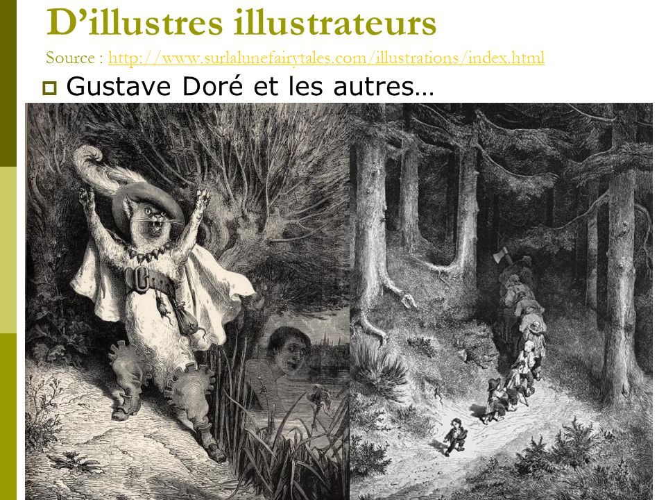 D'illustres illustrateurs Source : http://www. surlalunefairytales