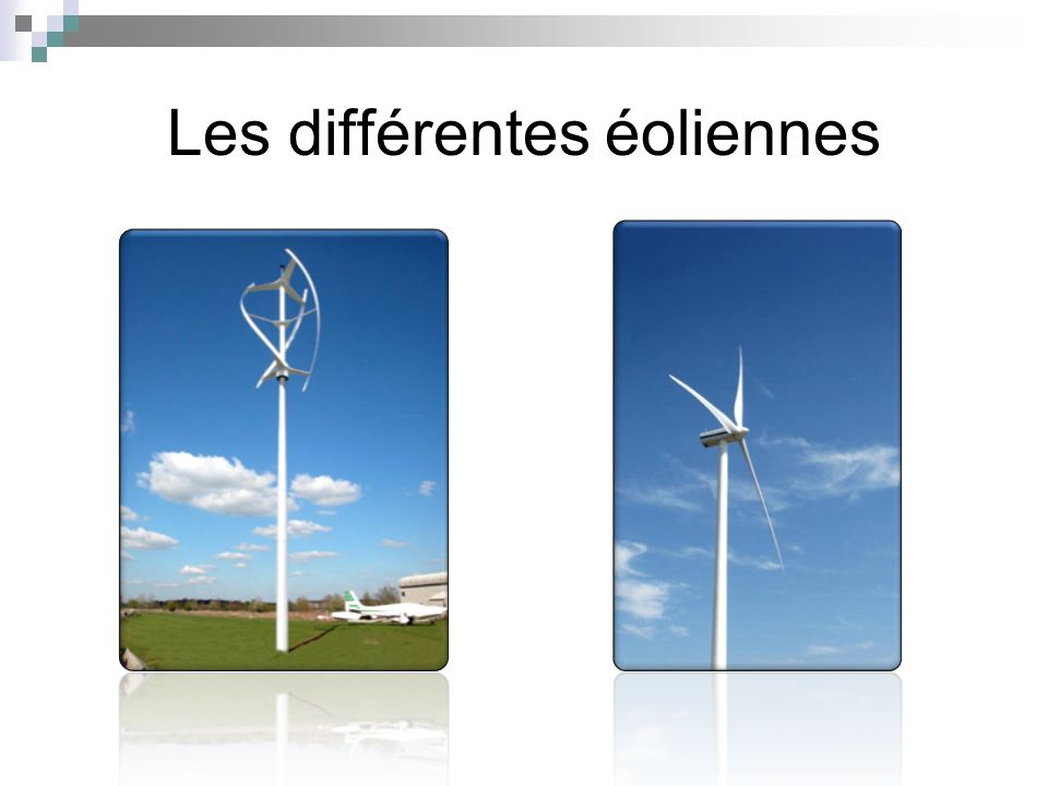Les différentes éoliennes