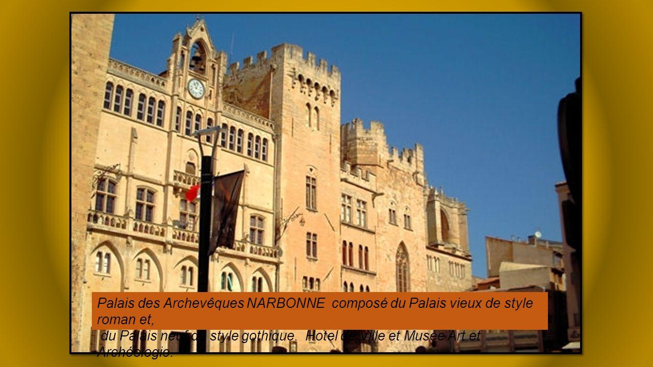 Palais des Archevêques NARBONNE composé du Palais vieux de style roman et,