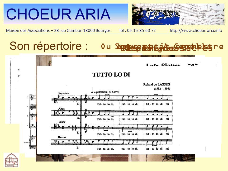 CHOEUR ARIA Son répertoire : Ou avec petit orchestre Souvent A Capella