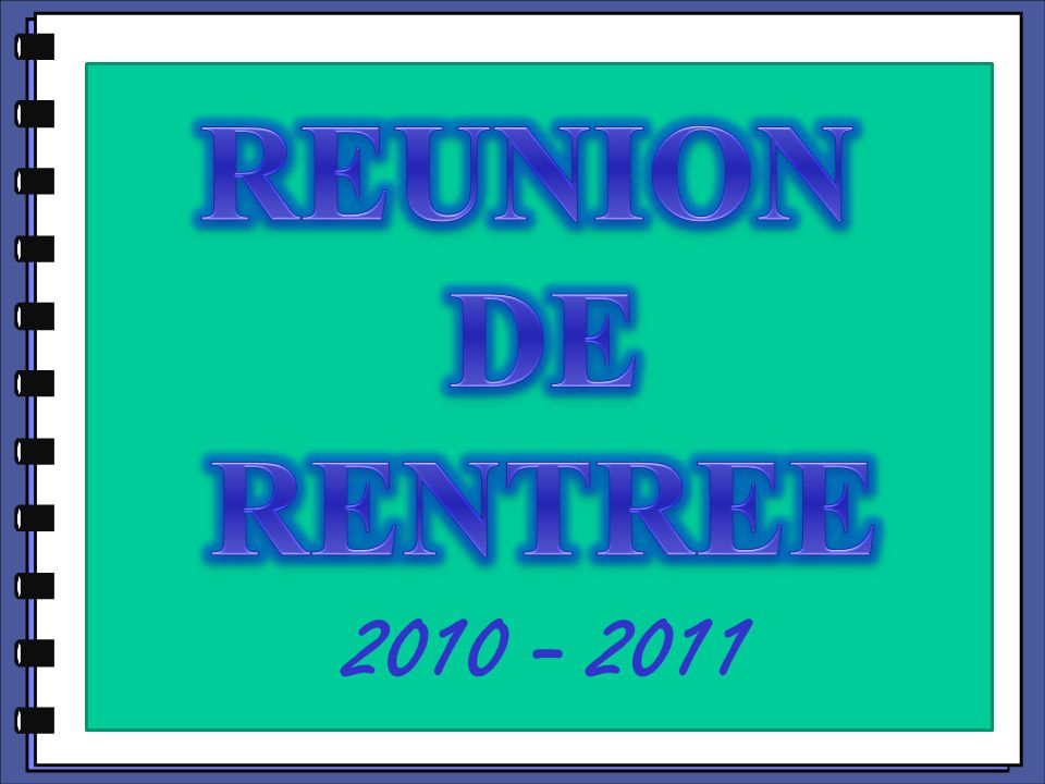 REUNION DE RENTREE 2010 - 2011