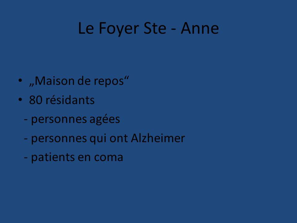"""Le Foyer Ste - Anne """"Maison de repos 80 résidants - personnes agées"""
