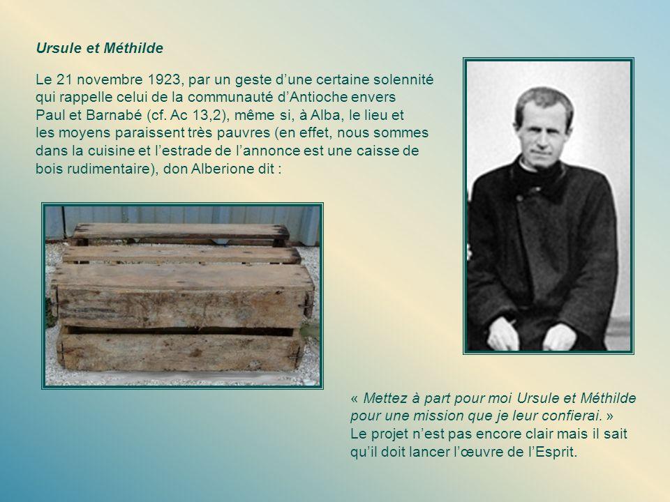 Ursule et Méthilde Le 21 novembre 1923, par un geste d'une certaine solennité. qui rappelle celui de la communauté d'Antioche envers.