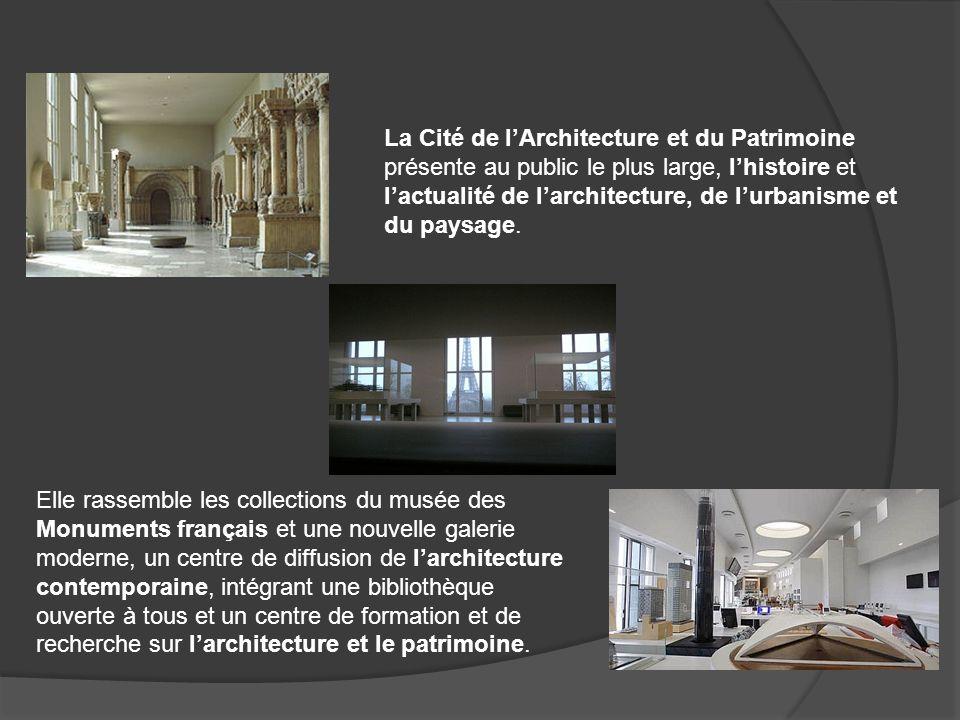 La Cité de l'Architecture et du Patrimoine présente au public le plus large, l'histoire et l'actualité de l'architecture, de l'urbanisme et du paysage.