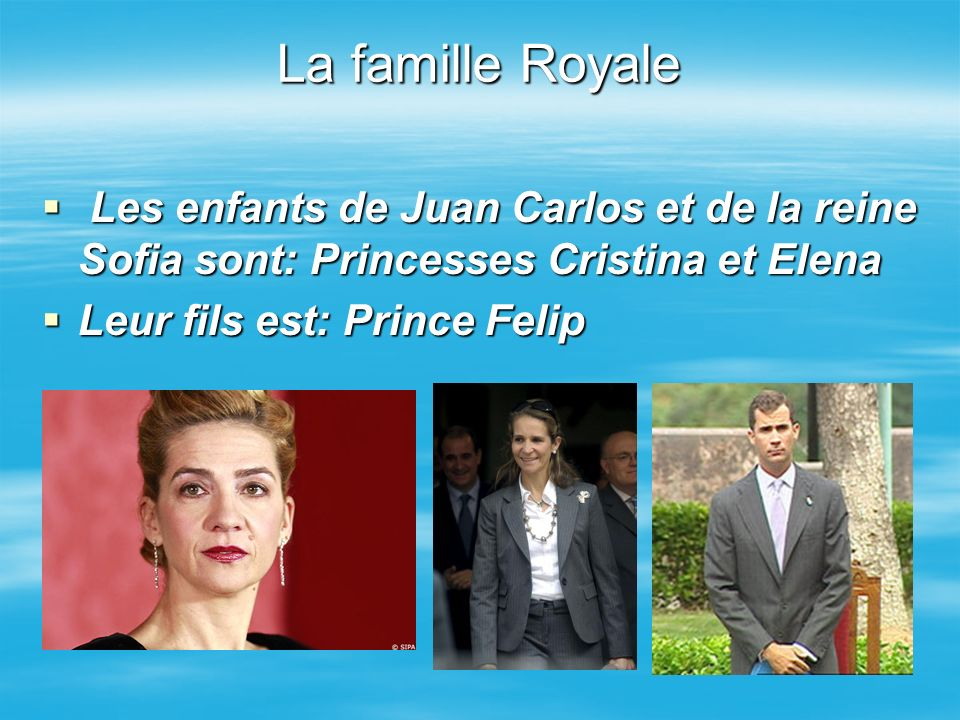 La famille Royale Les enfants de Juan Carlos et de la reine Sofia sont: Princesses Cristina et Elena.
