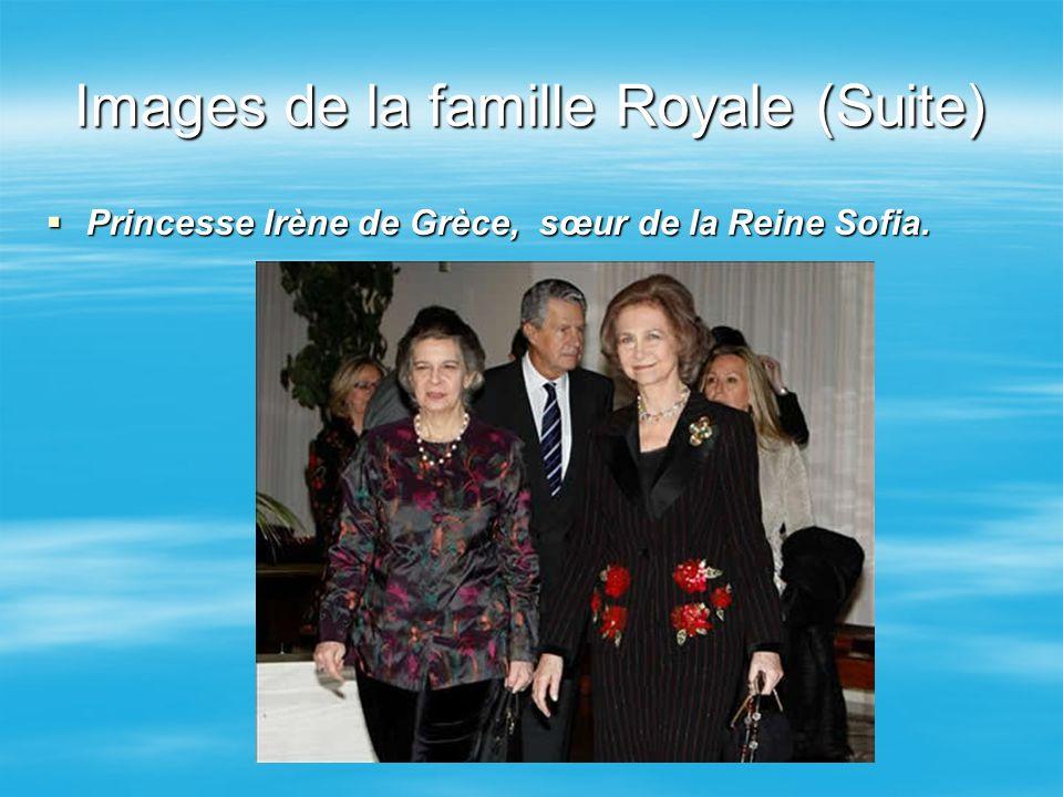 Images de la famille Royale (Suite)