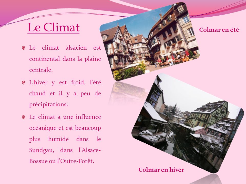 Le Climat Colmar en été. Le climat alsacien est continental dans la plaine centrale.