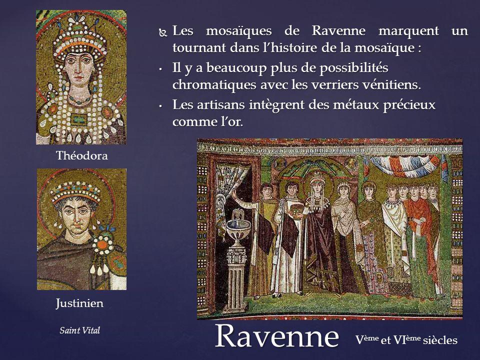 Les mosaïques de Ravenne marquent un tournant dans l'histoire de la mosaïque :