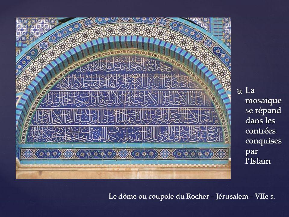 La mosaïque se répand dans les contrées conquises par l'Islam