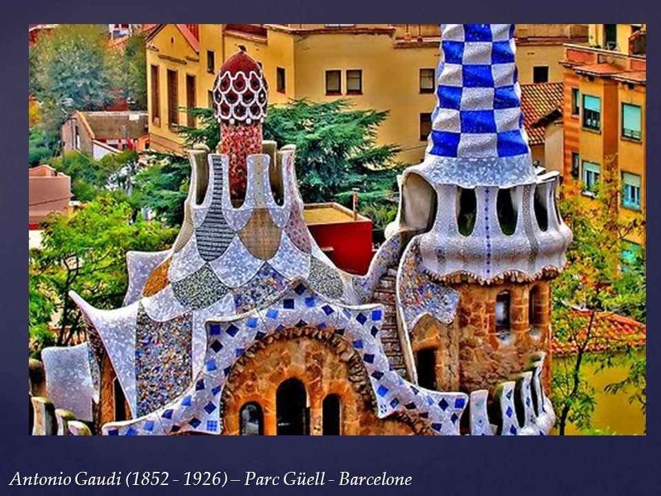 Antonio Gaudi (1852 - 1926) – Parc Güell - Barcelone