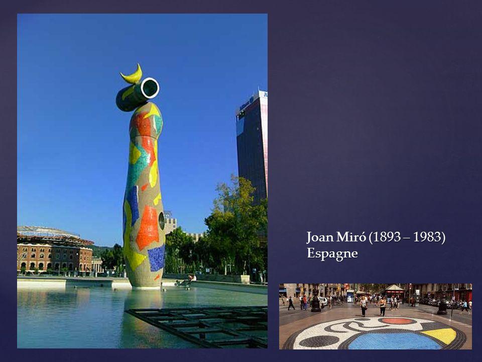 Joan Miró (1893 – 1983) Espagne