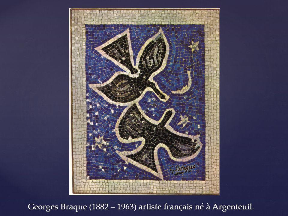 Georges Braque (1882 – 1963) artiste français né à Argenteuil.