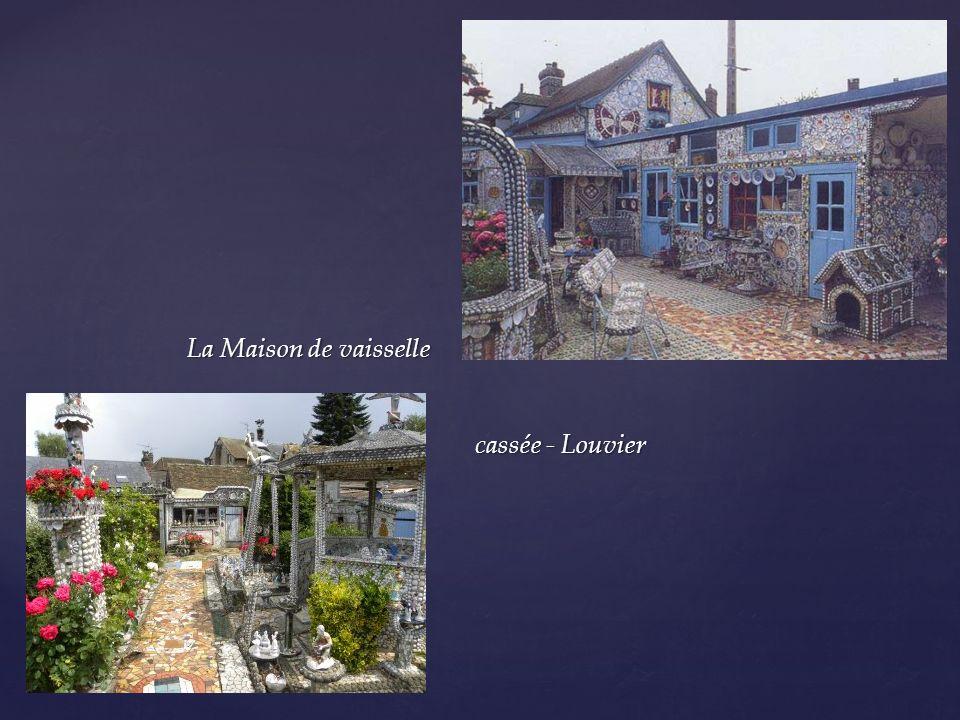 La Maison de vaisselle cassée - Louvier