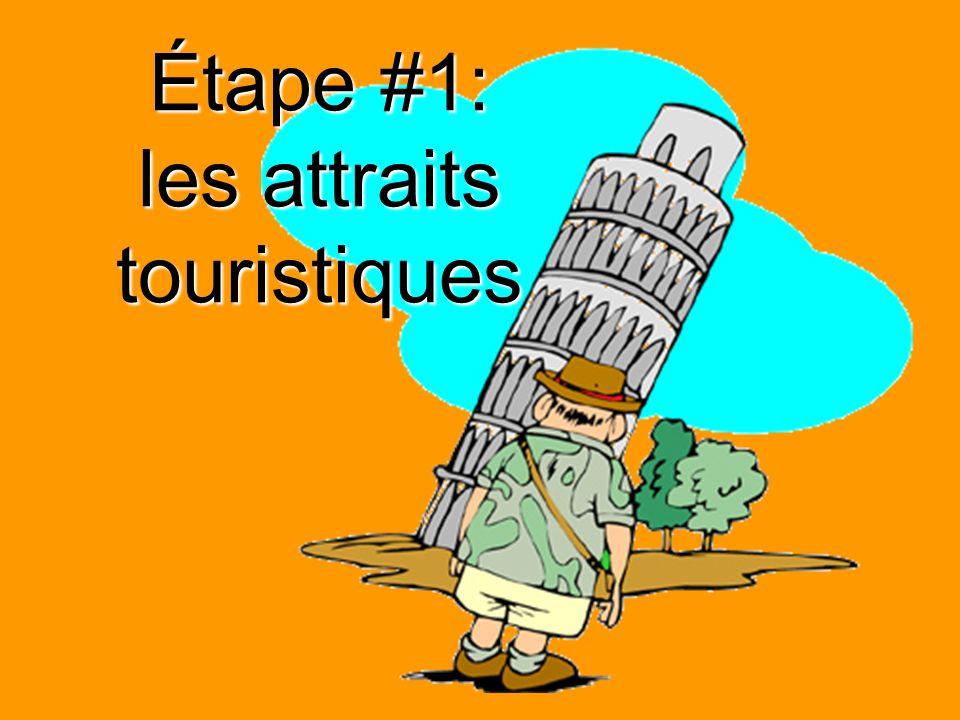 Étape #1: les attraits touristiques