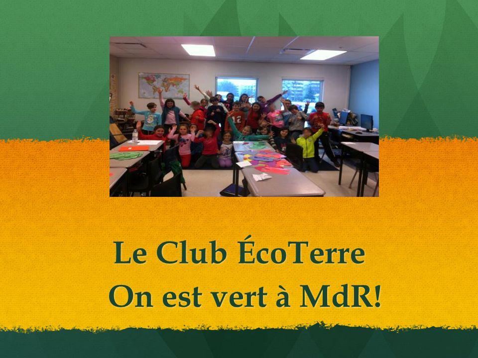 Le Club ÉcoTerre On est vert à MdR!