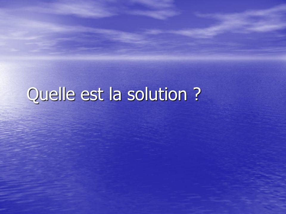 Quelle est la solution