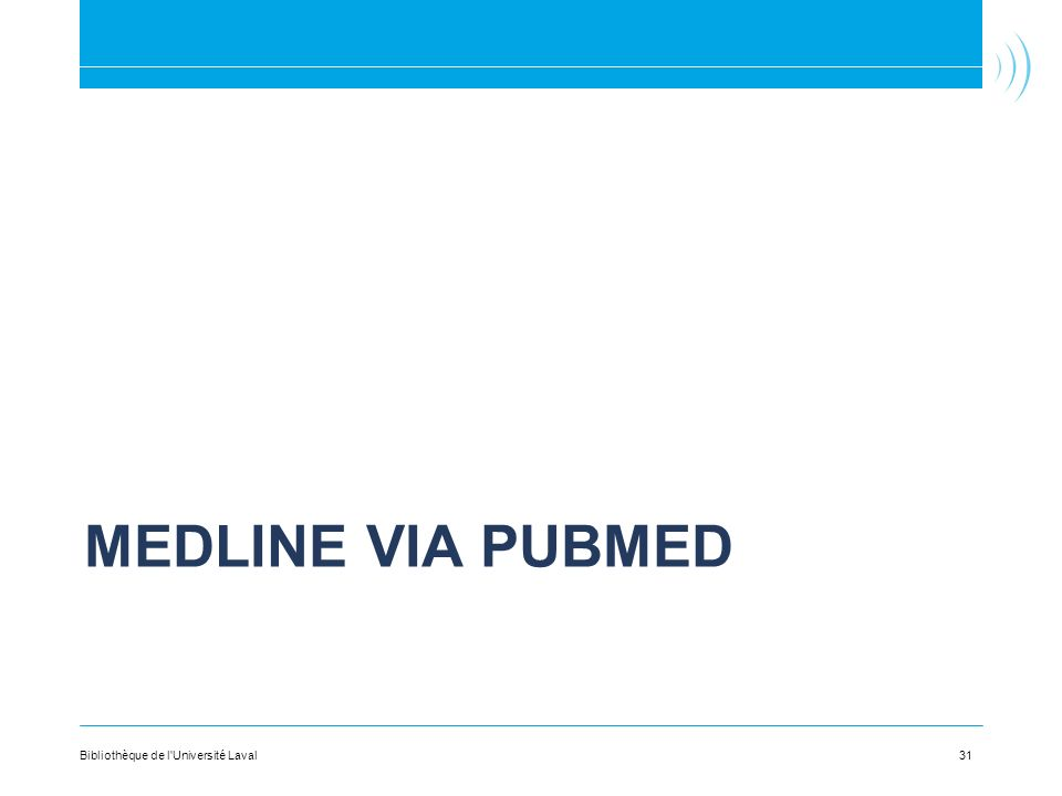 Medline via PubMed Bibliothèque de l Université Laval