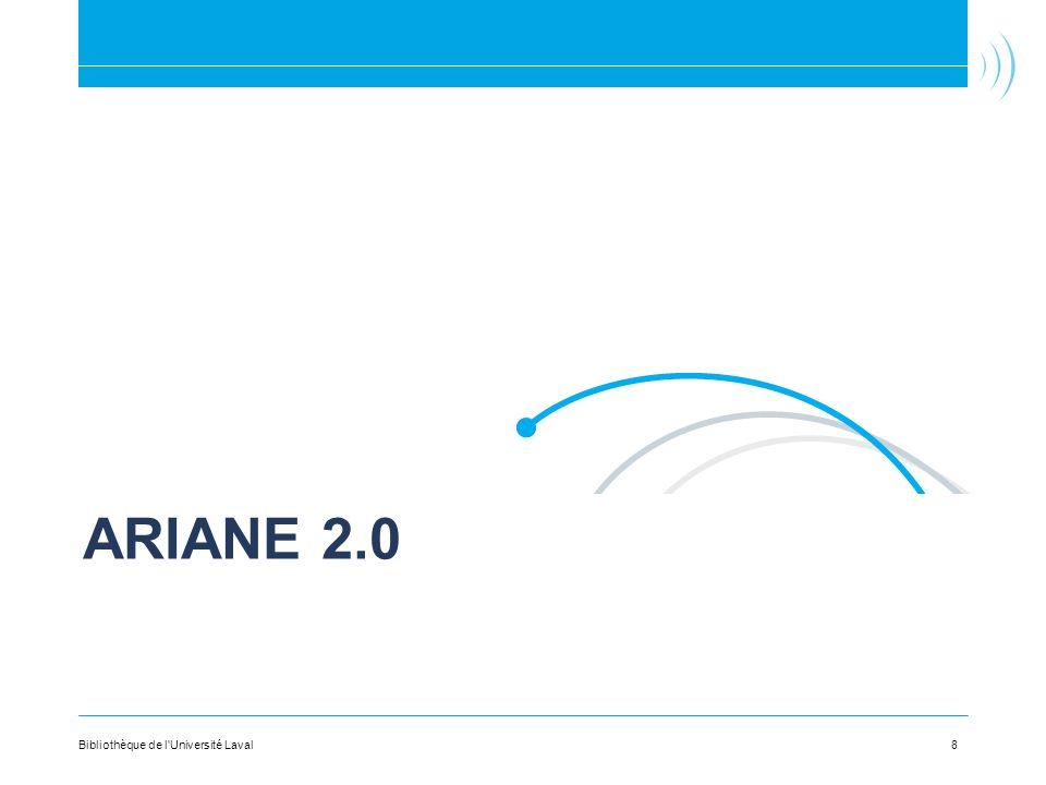 Ariane 2.0 Bibliothèque de l Université Laval