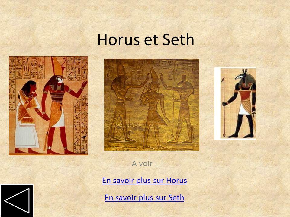 A voir : En savoir plus sur Horus En savoir plus sur Seth