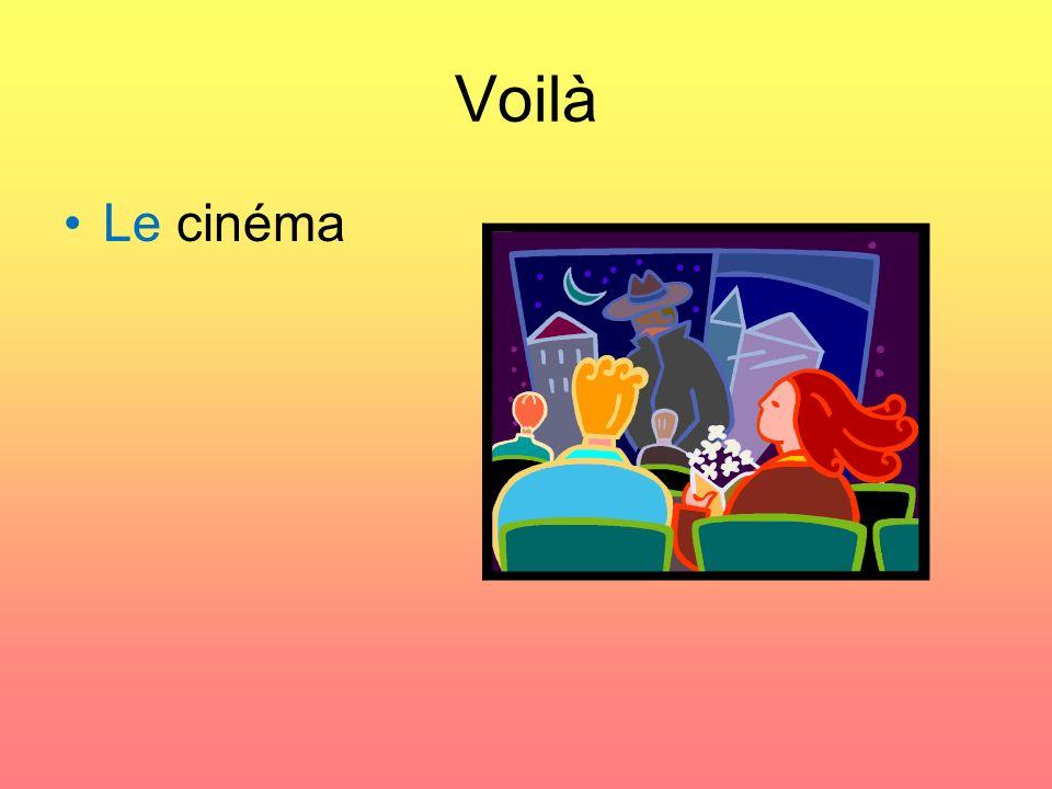 Voilà Le cinéma