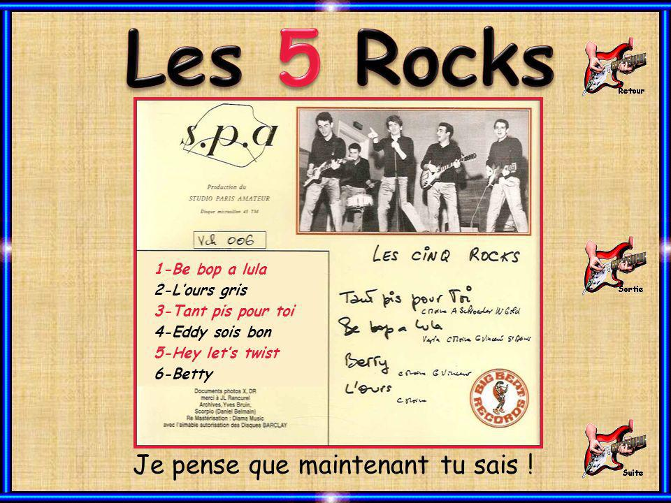 Les 5 Rocks Je pense que maintenant tu sais ! 1-Be bop a lula
