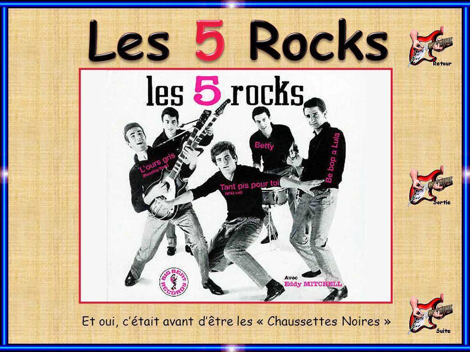 Les 5 Rocks Et oui, c'était avant d'être les « Chaussettes Noires »