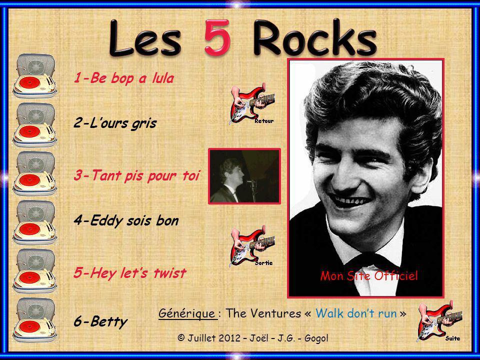 Les 5 Rocks 1-Be bop a lula 2-L'ours gris 3-Tant pis pour toi