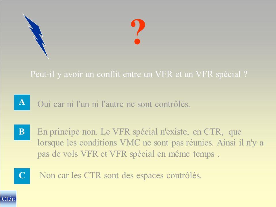 Peut-il y avoir un conflit entre un VFR et un VFR spécial A
