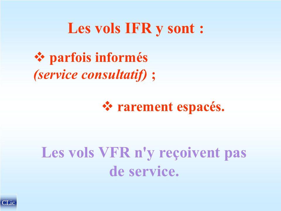 Les vols VFR n y reçoivent pas de service.