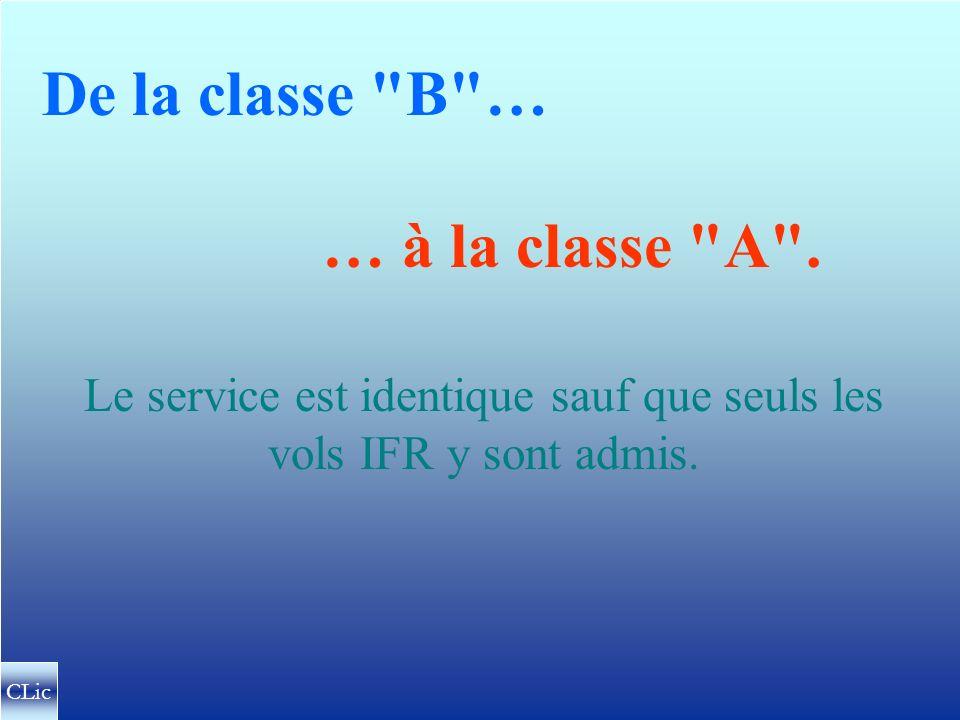 Le service est identique sauf que seuls les vols IFR y sont admis.