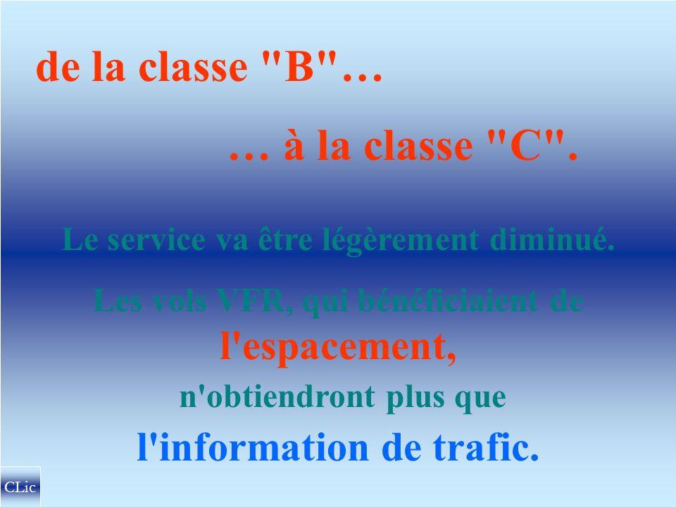 de la classe B … … à la classe C . l information de trafic.