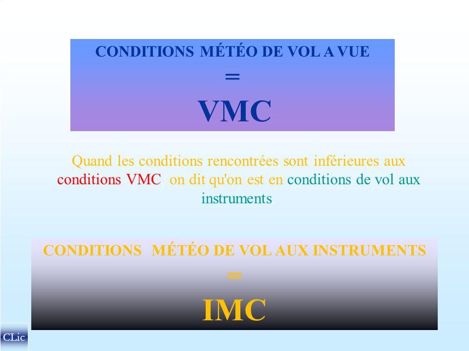CONDITIONS MÉTÉO DE VOL A VUE CONDITIONS MÉTÉO DE VOL AUX INSTRUMENTS
